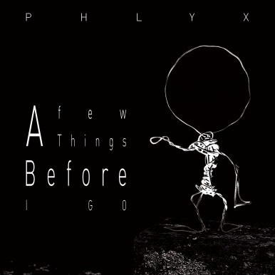 phlyx-a-few-things-before-i-go-cover